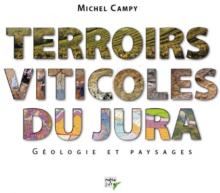 michel campy,terroirs viticoles,jura,vins du jura,vin jaune